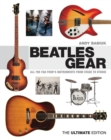 Beatles Gear : All the Fab Four's Instruments from Stage to Studio - Book