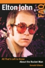 Elton John FAQ : All That's Left to Know About the Rocket Man - Book