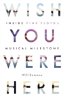 Wish You Were Here : Inside Pink Floyd's Musical Milestone - Book