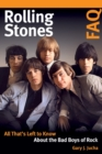 Rolling Stones Faq : All That's Left to Know About the Bad Boys of Rock - Book