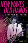 New Waves, Old Hands, And Unknown Pleasures : The Music Of 1979 - Book