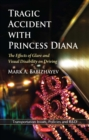 Tragic Accident with Princess Diana : The Effects of Glare and Visual Disability on Driving - eBook