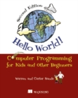 Hello World!:Computer Programming for Kids and Other Beginners - Book
