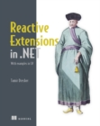 Reactive Extensions in .NET : With examples in C# - Book