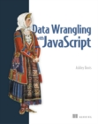 Data Wrangling with JavaScript - Book