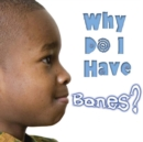 Why Do I Have Bones? - eBook