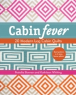 Cabin Fever : 20 Modern Log Cabin Quilts - eBook