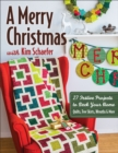 A Merry Christmas with Kim Schaefer : 27 Festive Projects to Deck Your Home - Quilts, Tree Skirts, Wreaths & More - eBook