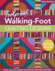 Foolproof Walking-Foot Quilting Designs : Visual Guide * Idea Book - Book