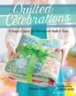 Quilted Celebrations : 18 Designs to Capture Life's Milestones with Needle & Thread - eBook