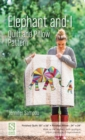 Elephant and I - Quilt and Pillow Pattern - Book