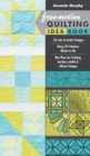 Free-motion Quilting Idea Book : 155 Mix & Match Designs * Bring 30 Fabulous Blocks to Life * Plus Plans for Sashing, Borders, Motifs & Allover Designs - Book