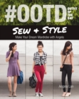 #OOTD (Outfit of the Day) Sew & Style : Make Your Dream Wardrobe with Angela - eBook