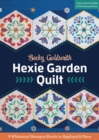 Hexie Garden Quilt : 9 Whimsical Hexagon Blocks to Applique & Piece - Book