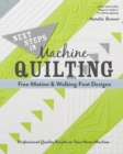 Next Steps in Machine Quilting - Free-Motion & Walking-Foot Designs : Professional Results on Your Home Machine - Book