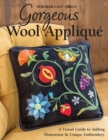 Gorgeous Wool Applique : A Visual Guide to Adding Dimension & Unique Embroidery - eBook