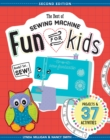 The Best of Sewing Machine Fun for Kids : Ready, Set, Sew - 37 Projects & Activities - eBook