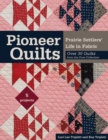 Pioneer Quilts : Prairie Settlers' Life in Fabric - Over 30 Quilts from the Poos Collection - 5 Projects - eBook