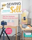 More Sewing to Sell : Take Your Handmade Business to the Next Level: 16 New Projects to Make & Sell! - Book