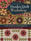 Dresden Quilt Workshop : Tips, Tools & Techniques for Perfect Mini Dresden Plates - eBook