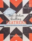 Visual Guide to Free-Motion Quilting Feathers : 68 Modern Designs - Professional Quality Results on Your Home Machine - eBook
