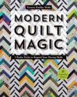 Modern Quilt Magic : 5 Parlor Tricks to Expand Your Piecing Skills - 17 Captivating Projects - eBook