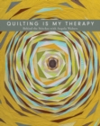 Quilting is My Therapy : Behind the Stitches with Angela Walters - Book