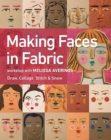 Making Faces in Fabric : Workshop with Melissa Averinos - Draw, Collage, Stitch & Show - eBook