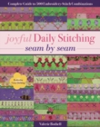 Joyful Daily Stitching - Seam by Seam : Complete Guide to 500 Embroidery-Stitch Combinations, Perfect for Crazy Quilting - Book