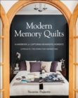 Modern Memory Quilts : A Handbook for Capturing Meaningful Moments, 12 Projects + The Stories That Inspired Them - eBook