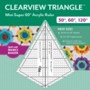 Clearview Triangle (TM) Mini Super 60 Degrees Acrylic Ruler - Book