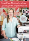 Start Free-Motion Machine Quilting with Angela Walters - Book