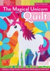 The Magical Unicorn Quilt : Applique a Playful Project, 5 Sizes from Wallhanging to Queen Bed - eBook