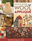 Sweet & Simple Wool Applique : 15 Folk Art Projects to Stitch - eBook