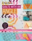 A Field Guide - Quilts with an Angle : New Foolproof Grid Method & Easy Strip Cutting - Book