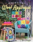 Whimsical Wool Applique : 50 Blocks, 7 Quilt Projects - Book
