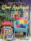 Whimsical Wool Applique : 50 Blocks, 7 Quilt Projects - eBook