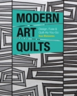 Modern Art Quilts : Design, Fuse & Quilt-as-You-Go - Book