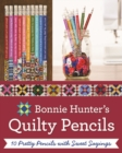 Bonnie K. Hunter's Quilty Pencils : 10 Pretty Pencils with Sweet Sayings - Book