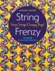 String Frenzy : 12 More String Quilt Projects; Strips, Strings & Scrappy Things! - Book