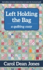 Left Holding the Bag : A Quilting Cozy - eBook