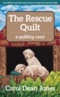 The Rescue Quilt : A Quilting Cozy - Book