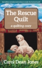 The Rescue Quilt : A Quilting Cozy - eBook