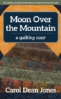 Moon Over the Mountain : A Quilting Cozy - Book