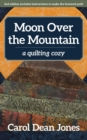 Moon Over the Mountain : A Quilting Cozy - eBook