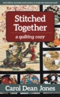 Stitched Together : A Quilting Cozy - Book