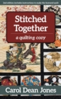 Stitched Together : A Quilting Cozy - eBook