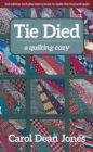 Tie Died : A Quilting Cozy - Book