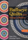 Bullseye Quilts from Vintage to Modern : Paper Piece Stunning Projects - eBook