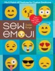 Sew Emoji : Mix & Match 60 Features for Custom Emoticons, Make a Twin-Size Quilt, Pillows & More - eBook